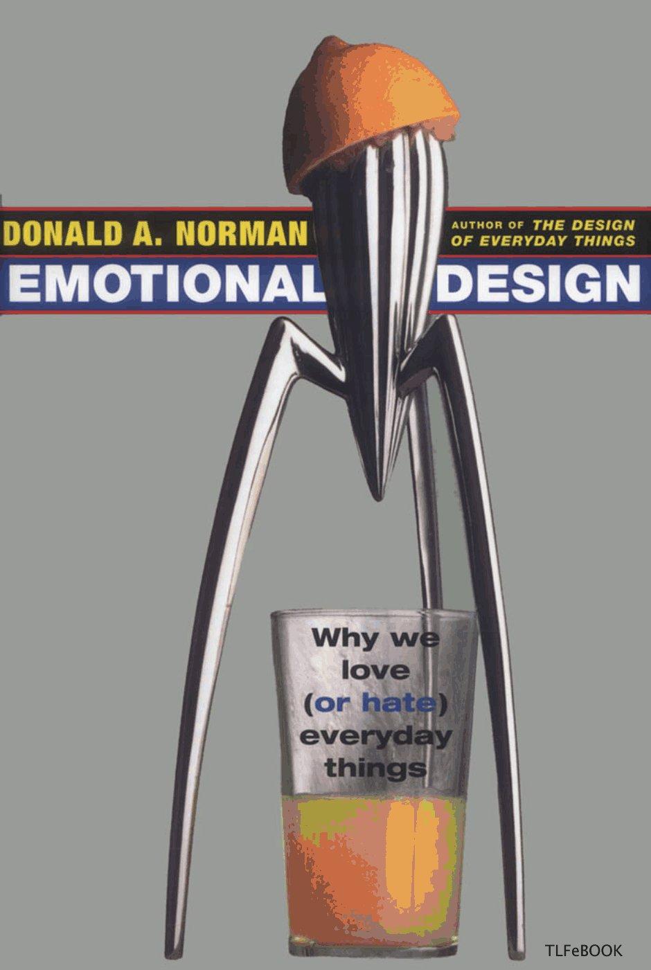 Bài học (case study) về thiết kế Kỹ thuật thiết kế  Don Norman (ông tổ của UX) nói về 3 thứ cảm xúc cần tạo ra cho sản phẩm